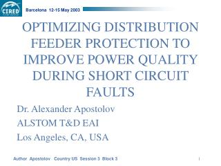 OPTIMIZING DISTRIBUTION FEEDER PROTECTION TO IMPROVE POWER QUALITY DURING SHORT CIRCUIT FAULTS