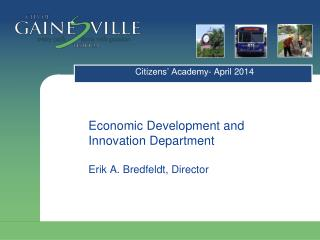 Economic Development and Innovation Department Erik A.  Bredfeldt , Director