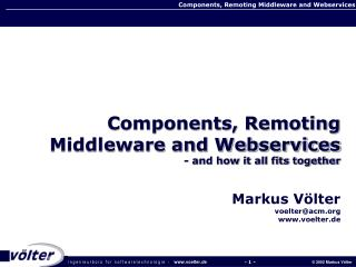 Components, Remoting Middleware and Webservices - and how it all fits together