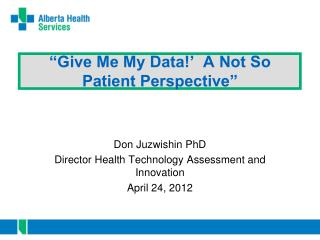 """Give Me My Data!'  A Not So Patient Perspective"""