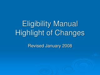 Eligibility Manual Highlight of Changes