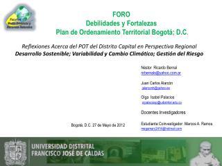FORO  Debilidades y Fortalezas   Plan de Ordenamiento Territorial Bogotá; D.C .