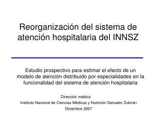 Reorganización del sistema de atención hospitalaria del INNSZ