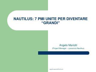 """NAUTILUS: 7 PMI UNITE PER DIVENTARE """"GRANDI"""""""