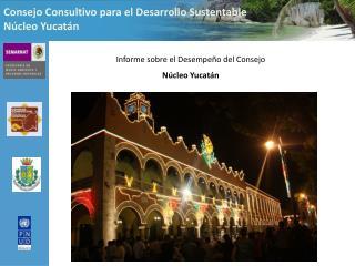 Consejo Consultivo para el Desarrollo Sustentable Núcleo Yucatán