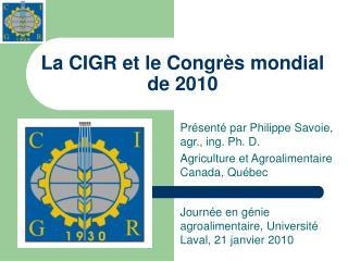 La CIGR et le Congrès mondial de 2010