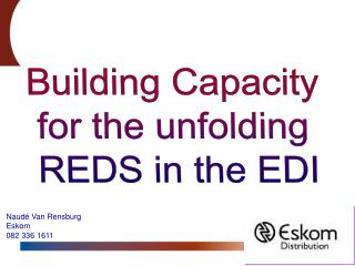 Building Capacity  for the unfolding  REDS in the EDI
