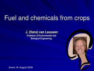 Fuel and chemicals from crops