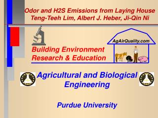 Odor and H2S Emissions from Laying House Teng-Teeh Lim, Albert J. Heber, Ji-Qin Ni