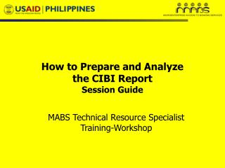 How to Prepare and Analyze  the CIBI Report Session Guide