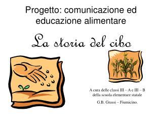 Progetto: comunicazione ed educazione alimentare