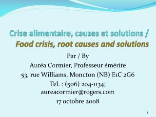 Crise alimentaire, causes et solutions / Food crisis, root causes and solutions