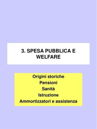 3. SPESA PUBBLICA E WELFARE