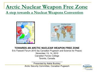 Arctic Nuclear Weapon Free Zone   A step towards a Nuclear Weapons Convention