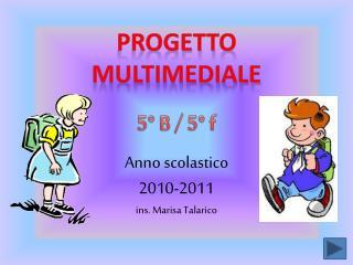 Anno scolastico 2010-2011 ins . Marisa  T alarico