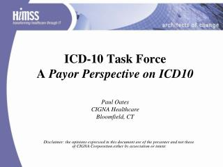 ICD-10 Task Force A  Payor Perspective on ICD10
