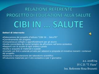 RELAZIONE REFERENTE PROGETTO  DI  EDUCAZIONE ALLA SALUTE CIBI IN � SALUTE