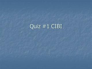 Quiz #1 CIBI