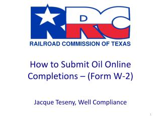 How to Submit Oil Online Completions � (Form W-2)