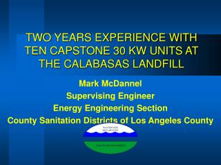 TWO YEARS EXPERIENCE WITH TEN CAPSTONE 30 KW UNITS AT THE CALABASAS LANDFILL