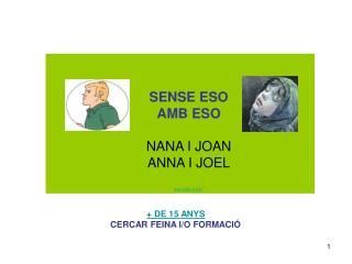 SENSE ESO AMB ESO NANA I JOAN ANNA I JOEL JVC.EDU  ۩ CAT