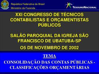 TEMA CONSOLIDAÇÃO DAS CONTAS PÚBLICAS - CLASSIFICAÇÕES ORÇAMENTÁRIAS