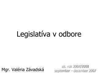 Legislatíva v odbore