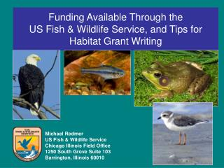Funding Available Through the  US Fish & Wildlife Service, and Tips for Habitat Grant Writing