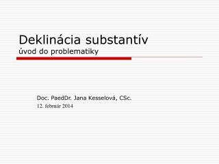 Deklinácia substantív úvod do problematiky