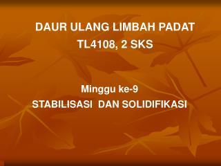 DAUR ULANG LIMBAH PADAT TL4108, 2 SKS
