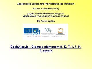 Základní škola Jakuba Jana Ryby Rožmitál pod Třemšínem Inovace a zkvalitnění výuky
