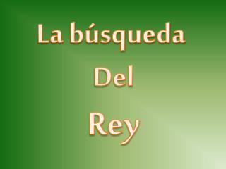 La búsqueda  Del Rey