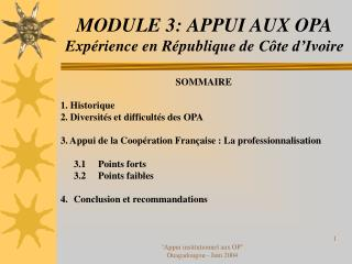 MODULE 3: APPUI AUX OPA Expérience en République de  Côte d'Ivoire