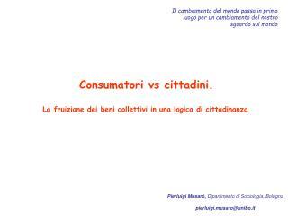 Pierluigi Musarò,  Dipartimento di Sociologia, Bologna pierluigi.musaro@unibo.it
