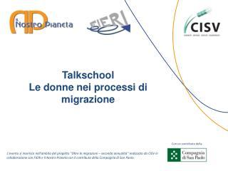 Talkschool Le donne nei processi di migrazione