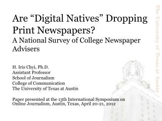 "Are ""Digital Natives"" Dropping Print Newspapers?  A National Survey of College Newspaper Advisers"