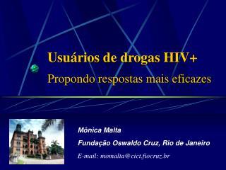 Usuários de drogas HIV+ Propondo respostas mais eficazes