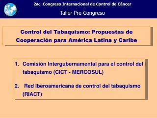Control del Tabaquismo: Propuestas de Cooperaci�n para Am�rica Latina y Caribe