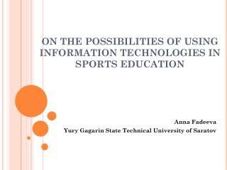 ON THE POSSIBILITIES OF USING INFORMATION TECHNOLOGIES IN SPORTS EDUCATION