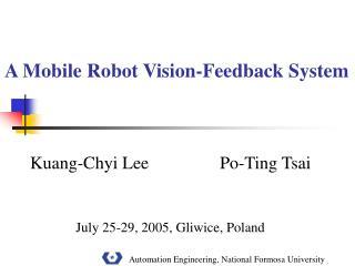 Kuang-Chyi Lee                Po-Ting Tsai July 25-29, 2005, Gliwice, Poland
