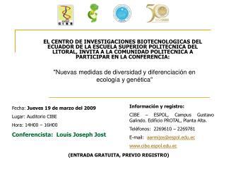 Información y registro: CIBE – ESPOL, Campus Gustavo Galindo. Edificio PROTAL, Planta Alta.