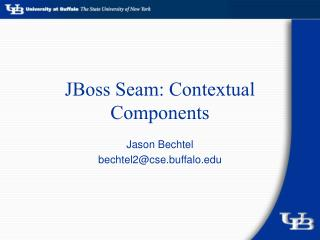 JBoss Seam: Contextual Components