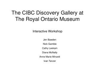 The CIBC Discovery Gallery at The Royal Ontario Museum