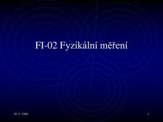 FI-0 2 F yzikální měření