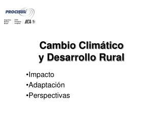 Cambio Climático  y Desarrollo Rural