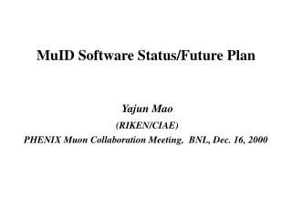 MuID Software Status/Future Plan
