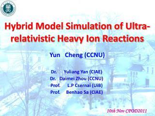 Yun   Cheng (CCNU) Dr.      Yuliang Yan (CIAE) Dr.   Daimei Zhou (CCNU)