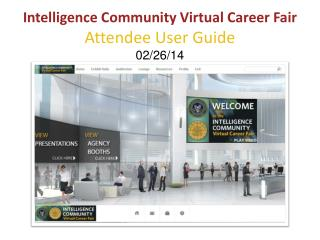 Intelligence Community Virtual Career Fair Attendee User Guide 02/26/14