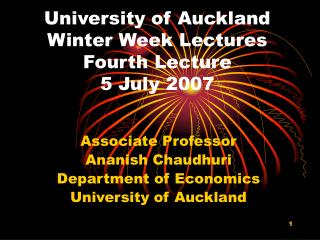 University of Auckland Winter Week Lectures  Fourth Lecture 5 July 2007
