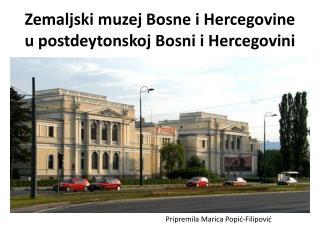 Zemaljski muzej Bosne i Hercegovine u postdeytonskoj Bosni i Hercegovini